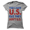 They Hate U.S. Because They Ain't US T Shirt - awesomethreadz