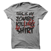 This Is My Zombie Killing Shirt  [T-Shirt] awesomethreadz