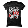 This Is My Zombie Killing Shirt   awesomethreadz