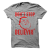 Don't Stop Believin In Santa T Shirt - awesomethreadz