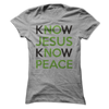 Know Jesus Know Peace   awesomethreadz