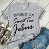 Raised On Sweet Tea & Jesus  [T-Shirt] awesomethreadz