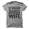 My Husband Has A Freakin' Awesome Wife T Shirt - awesomethreadz