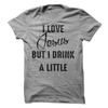 I Love Jesus But I Drink A Little  [T-Shirt] awesomethreadz