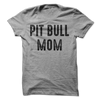 Pit Bull Mom T Shirt - awesomethreadz