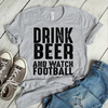 Drink Beer And Watch Football  [T-Shirt] awesomethreadz