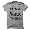 It's A Nana Thing T Shirt - awesomethreadz