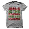 Jesus Is The Reason For The Season T Shirt - awesomethreadz