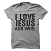 I Love Jesus And Wine  [T-Shirt] awesomethreadz