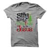 Silly Santa Christmas Is For Jesus  [T-Shirt] awesomethreadz