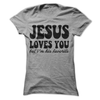 Jesus Loves You But I'm His Favorite  [T-Shirt] awesomethreadz
