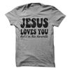 Jesus Loves You But I'm His Favorite T Shirt - awesomethreadz