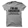 I'm An Engineer T Shirt - awesomethreadz
