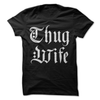 Thug Wife  [T-Shirt] awesomethreadz