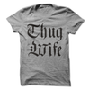 Thug Wife T Shirt - awesomethreadz