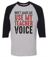 Don't Make Me Use My Teacher Voice   - awesomethreadz