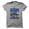If Grandpa Cant Fix It No One Can T Shirt - awesomethreadz