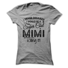 I Never Dreamed I Would Be A Super Cool Mimi But Here I Am Killing It T Shirt - awesomethreadz
