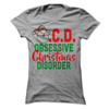O.C.D. Obsessive Christmas Disorder T Shirt - awesomethreadz
