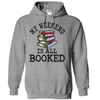 My Weekend Is All Booked T Shirt - awesomethreadz