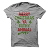 Merry Christmas Ya Filthy Animal T Shirt - awesomethreadz