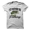 I'd Rather Be Fishing T Shirt - awesomethreadz