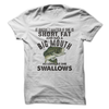 It Doesn't Matter If She Is Short And Fat As Long As She Swallows T Shirt - awesomethreadz