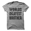 Worlds Okayest Brother  [T-Shirt] awesomethreadz
