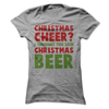 Christmas Cheer I Thought You Said Christmas Beer  [T-Shirt] awesomethreadz