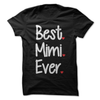 Best Mimi Ever  [T-Shirt] awesomethreadz