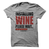 Installing Wine Please Wait T Shirt - awesomethreadz
