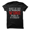 This Is My I'm Drinking Wine Today T-Shirt  [T-Shirt] awesomethreadz