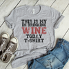 This Is My I'm Drinking Wine Today T-Shirt