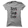 Best Gigi Ever T Shirt - awesomethreadz