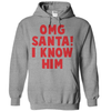 OMG Santa I Know Him  [T-Shirt] awesomethreadz