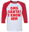 OMG Santa I Know Him   awesomethreadz