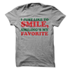 I Just like To Smile, Smiling's My Favorite  [T-Shirt] awesomethreadz