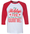 The Holidays Will Be Fine As Long As I Have Wine   awesomethreadz