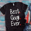 Best Gigi Ever  [T-Shirt] awesomethreadz
