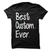 Best Custom Ever  [T-Shirt] awesomethreadz