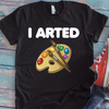 I Arted Coffee Mug T Shirt - awesomethreadz