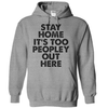 Stay Home It's Too Peopley Out Here T Shirt - awesomethreadz