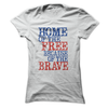 Home Of The Free Because Of The Brave T Shirt - awesomethreadz