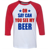 Oh Say Can You See My Beer   awesomethreadz