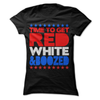 Time To Get Red White And Boozed  [T-Shirt] awesomethreadz