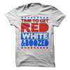 Time To Get Red White And Boozed   awesomethreadz