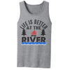 Life Is Better At The River  [T-Shirt] awesomethreadz