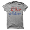 Donald J. Trump Is My President T Shirt - awesomethreadz