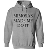 Mimosas Made Me Do It  [T-Shirt] awesomethreadz