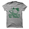 Camping Is In-Tents T Shirt - awesomethreadz